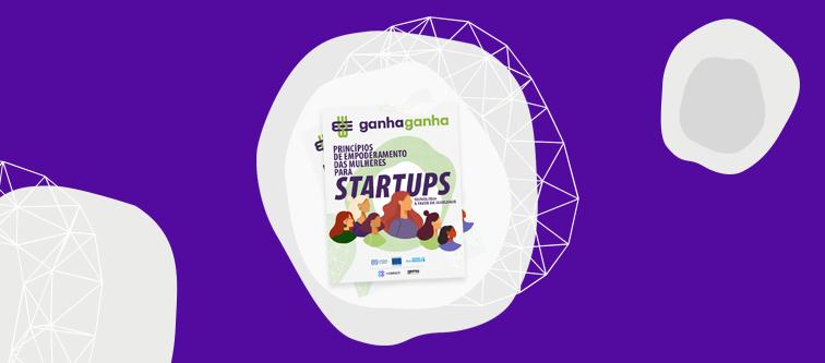 Cartilha dá orientações de como promover o empoderamento feminino dentro de uma startup